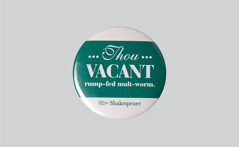 Bad-mannered Badges | Vacant